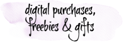 digital purchases, freebies, and gifts