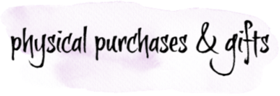 physical purchases and gifts